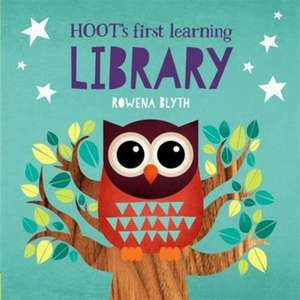 Hoot's First Learning Library de Rowena Blyth