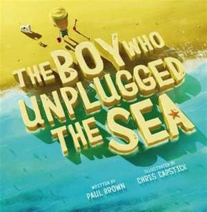 Boy Who Unplugged the Sea