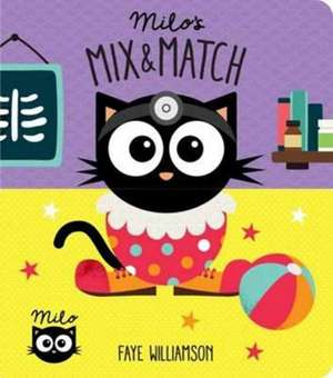 Milo's Mix and Match de Faye Williamson
