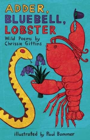 Adder, Bluebell, Lobster