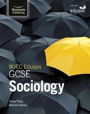 WJEC Eduqas GCSE Sociology: Student Book de Steve Tivey