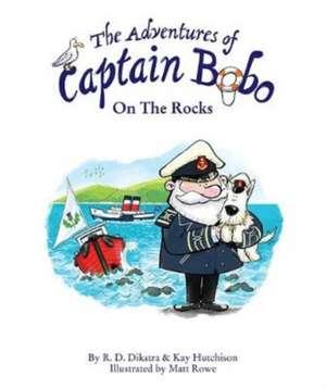 The Adventures of Captain Bobo : On the Rocks de R. D. Dikstra