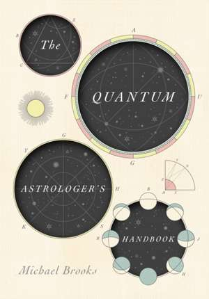 Brooks, M: The Quantum Astrologer's Handbook de Michael Brooks