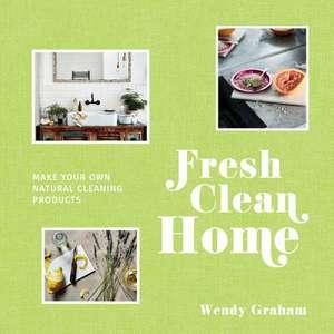 Graham, W: Fresh Clean Home imagine