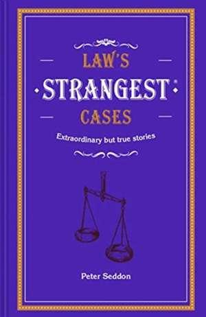 Seddon, P: Law's Strangest Cases imagine