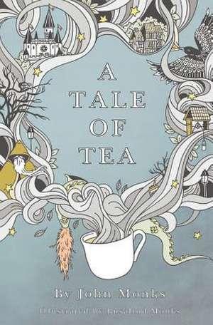 Tale of Tea de John Monks