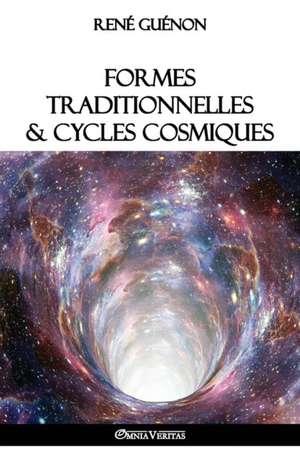 Formes traditionnelles et cycles cosmiques de René Guénon