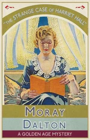 The Strange Case of Harriet Hall de Moray Dalton