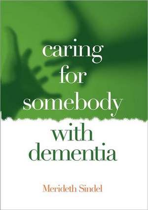 Caring for Somebody with Dementia de Merideth Sindel
