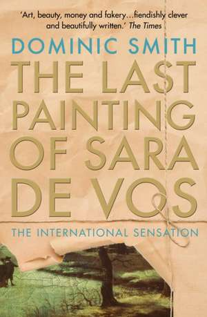 The Last Painting of Sara de Vos de Dominic Smith