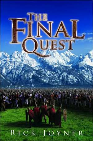 The Final Quest de Rick Joyner