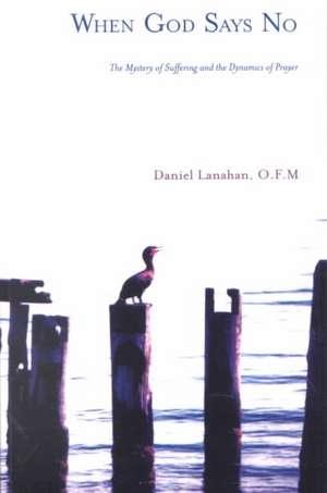 When God Says No (P) de Daniel Lanahan