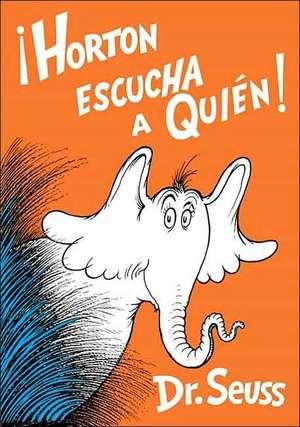 Horton Escucha A Quien! = Horton Hears a Who!