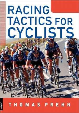 Racing Tactics for Cyclists de Thomas Prehn