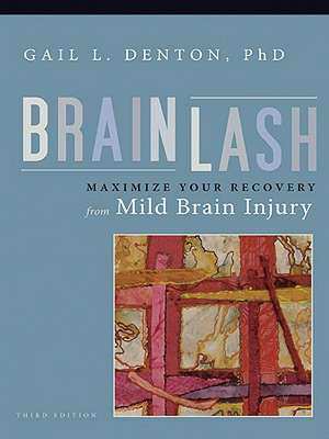 Brainlash: Maximize Your Recovery from Mild Brain Injury imagine