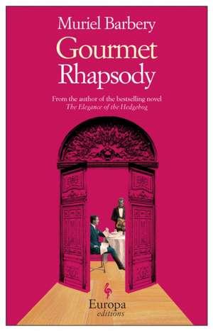 Gourmet Rhapsody de Muriel Barbery