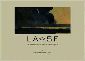 LA/SF:  A Sketchbook from California de Christian Schellewald