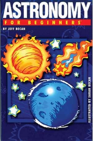 Astronomy For Beginners de Jeff Becan