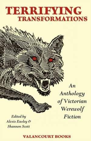 Terrifying Transformations:  An Anthology of Victorian Werewolf Fiction, 1838-1896 de Bram Stoker