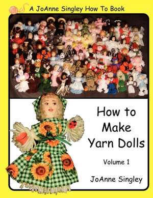How to Make Yarn Dolls Volume 1 de Jo Anne Singley