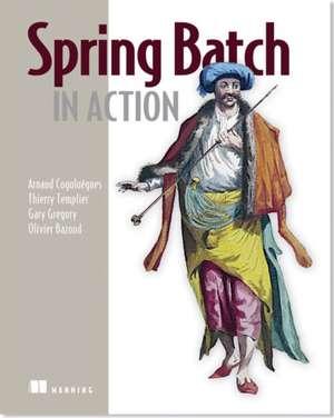 Spring Batch in Action de Arnaud Cogoluegnes