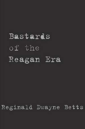 Bastards of the Reagan Era