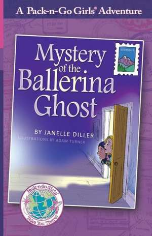 Mystery of the Ballerina Ghost (Pack-n-Go Girls Adventures - Austria 1) de Janelle Diller
