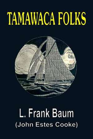 Tamawaca Folks - A Summer Comedy de L. Frank Baum