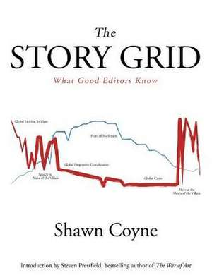 The Story Grid:  What Good Editors Know de Shawn M. Coyne