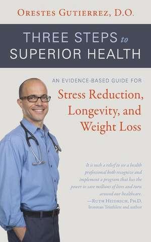 Three Steps to Superior Health