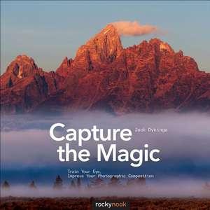 Capture the Magic de Jack Dykinga