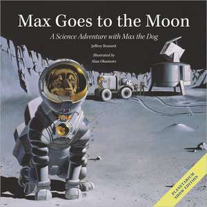 Max Goes to the Moon: A Science Adventure with Max the Dog imagine