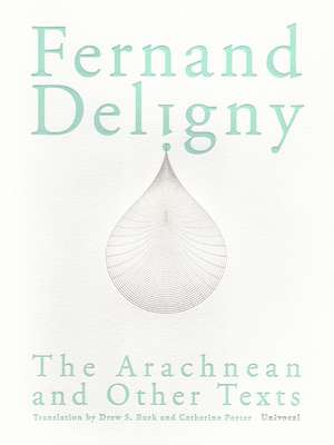 The Arachnean and Other Texts de Fernand Deligny