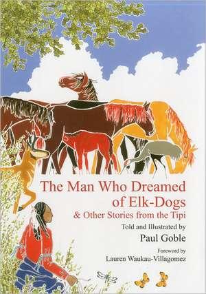 The Man Who Dreamed of Elk-Dogs de Paul Goble