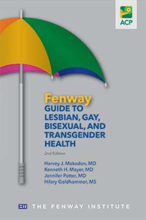 The Fenway Guide to Lesbian, Gay, Bisexual, and Transgender Health
