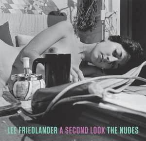 Lee Friedlander: A Second Look: The Nudes