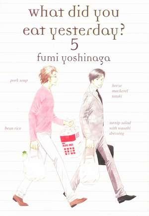 What Did You Eat Yesterday Volume 5 de Fumi Yoshinaga