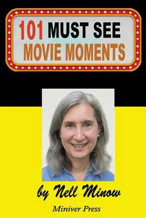 101 Must-See Movie Moments de Nell Minow