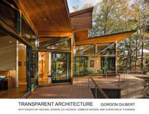 Transparent Architecture de Gordon Gilbert