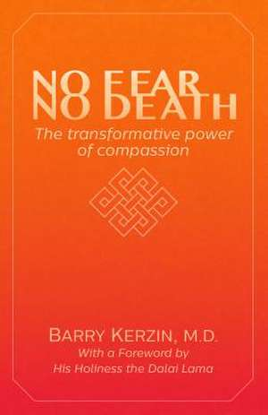 No Fear, No Death de Kerzin, Barry, M. D.