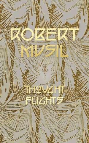 Thought Flights de Robert Musil
