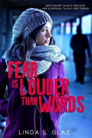 Fear Is Louder Than Words de Linda S. Glaz