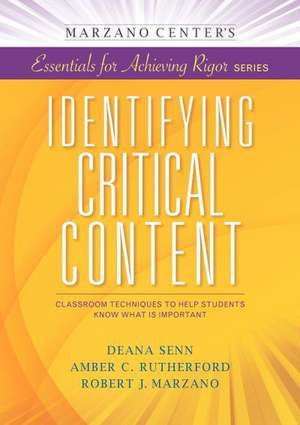 Identifying Critical Content:  Classroom Techniques to Help Students Know What Is Important de Deana Senn