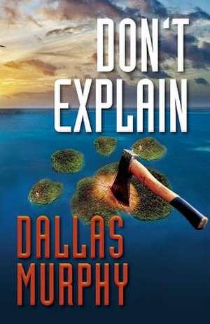 Don't Explain de DALLAS MURPHY