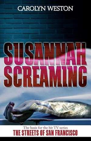 Susannah Screaming de CAROLYN WESTON