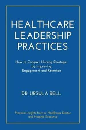 Healthcare Leadership Practices