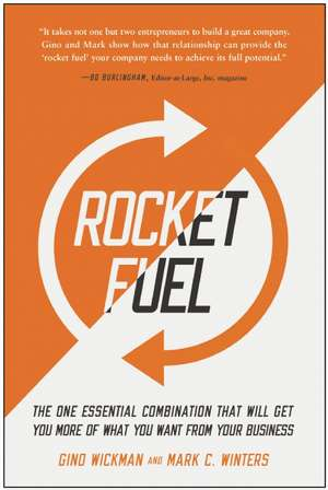 Rocket Fuel: The One Essential Combination That Will Get You More of What You Want from Your Business de Gino Wickman