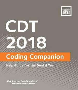 Cdt 2018 Companion: Help Guide for the Dental Team