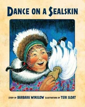 Dance on a Sealskin de Barbara Winslow