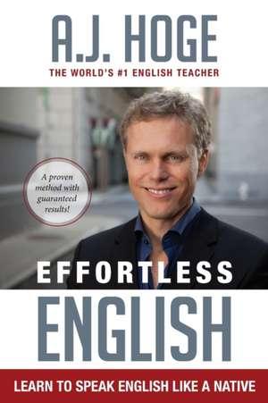 Effortless English de A. J. Hoge